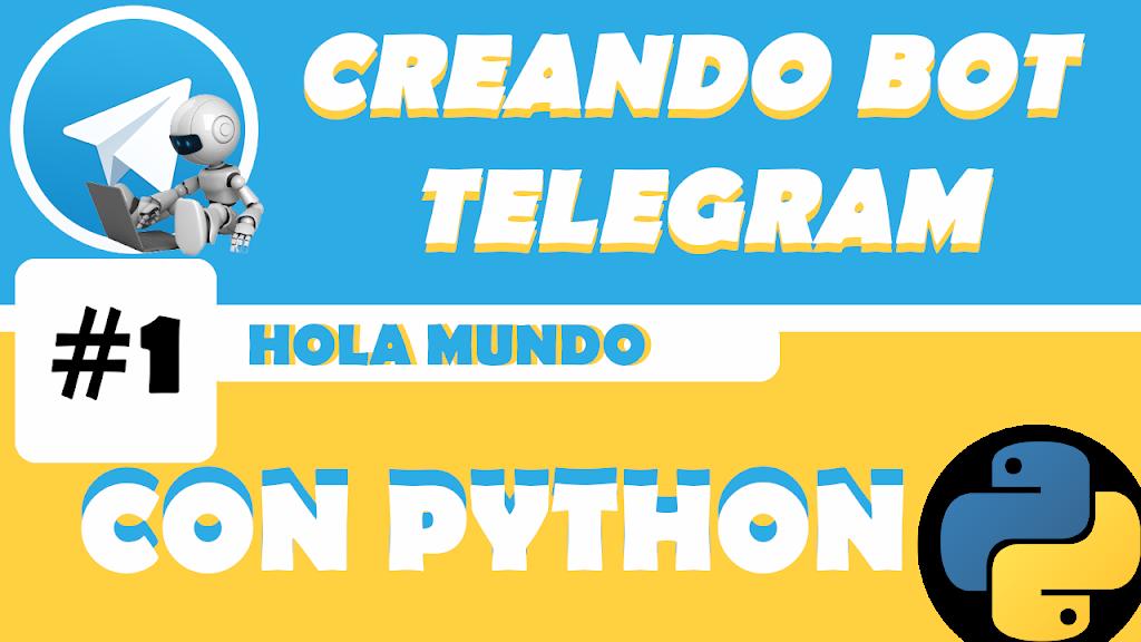 #1 Creando bot de telegram con python – Hola Mundo